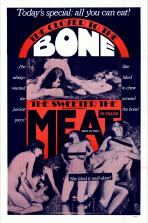 The Closer To The Bone, The Sweeter The Meat Movie Poster